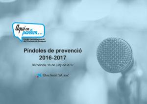 Jornada del Píndoles de prevenció 2017 del projecte AQUÍ EN PARLEM.